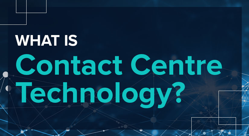 What is Contact Centre Technology?